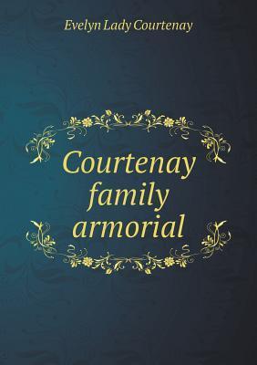Courtenay Family Armorial