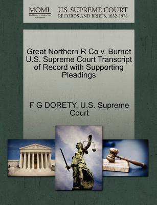Great Northern R Co V. Burnet U.S. Supreme Court Transcript of Record with Supporting Pleadings
