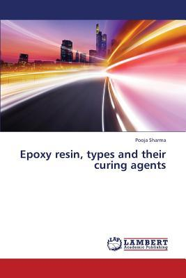 Epoxy resin, types and their curing agents