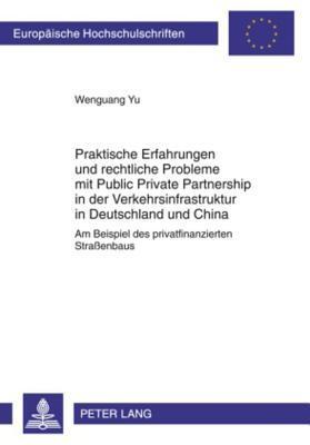 Praktische Erfahrungen Und Rechtliche Probleme Mit Public Private Partnership in Der Verkehrsinfrastruktur in Deutschland Und China