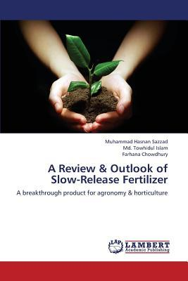 A Review & Outlook of Slow-Release Fertilizer
