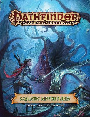 Pathfinder Campaign Setting Aquatic Adventures