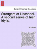 Strangers at Lisconnel a Second Series of Irish Idylls