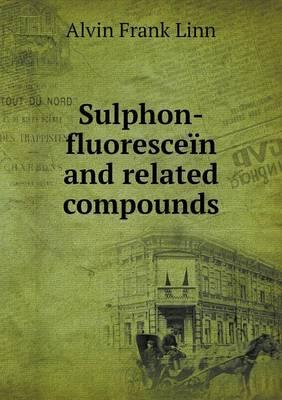 Sulphon-Fluorescein and Related Compounds