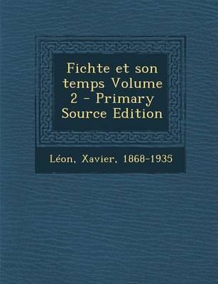 Fichte Et Son Temps Volume 2 - Primary Source Edition