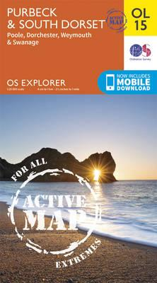 OS Explorer ACTIVE OL15 Purbeck and South Dorset, Poole, Dorchester, Weymouth & Swanage