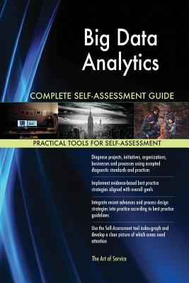 Big Data Analytics Complete Self-Assessment Guide