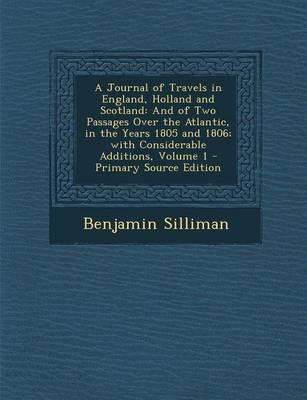 A Journal of Travels in England, Holland and Scotland