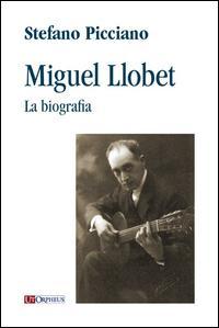 Miguel Llobet. La biografia