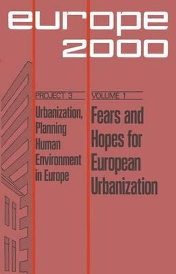Fears and Hopes for European Urbanization