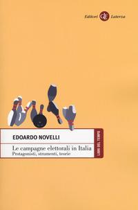 Le campagne elettorali in Italia. Protagonisti, strumenti, teorie