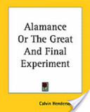 Alamance Or the Great and Final Experiment