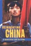 Reinventing China: A Generation and Its Films (HB)