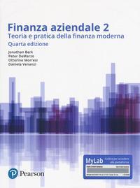 Finanza aziendale. Teoria e pratica della finanza moderna. Ediz. Mylab. Con Contenuto digitale per accesso on line