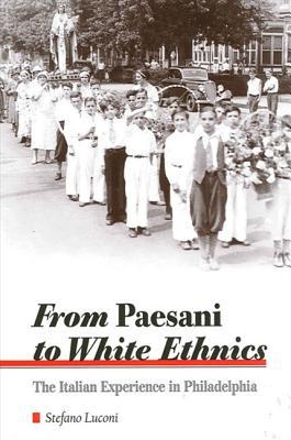From Paesani to White Ethnics