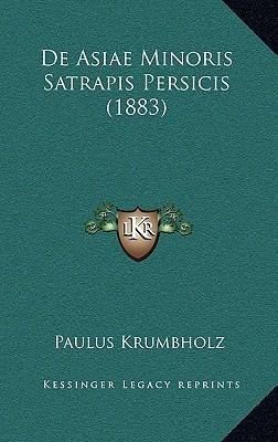 de Asiae Minoris Satrapis Persicis (1883)