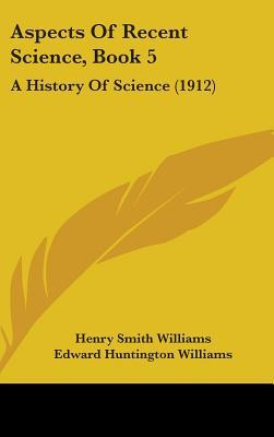Aspects of Recent Science, Book 5