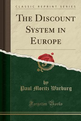 The Discount System in Europe (Classic Reprint)