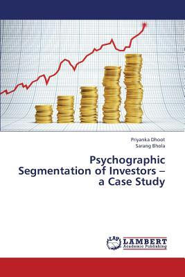 Psychographic Segmentation of Investors – a Case Study