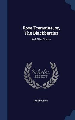 Rose Tremaine, Or, t...