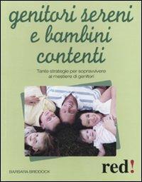 Genitori sereni e bambini contenti. Tante strategie per sopravvivere al mestiere di genitori