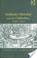 Anthony Munday and the Catholics, 1560-1633
