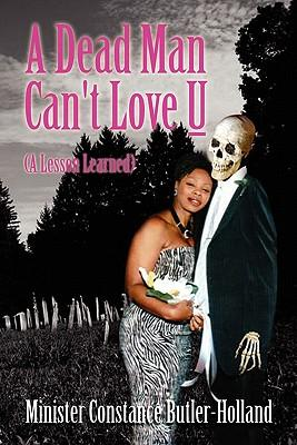 A Dead Man Can't Love U