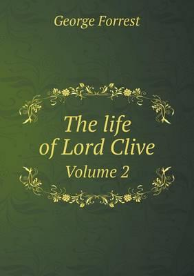 The Life of Lord Clive Volume 2