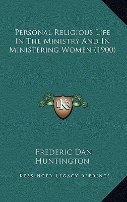 Personal Religious Life in the Ministry and in Ministering Women (1900)