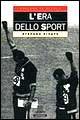 L' era dello sport