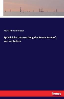Sprachliche Untersuchung der Reime Bernart's von Ventadorn