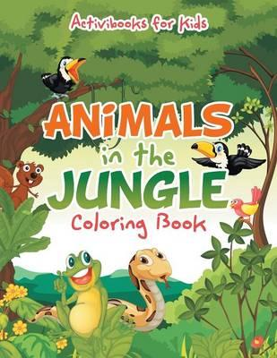 Animals in the Jungle Coloring Book