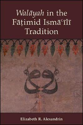 Walayah in the Fatimid Isma'ili Tradition