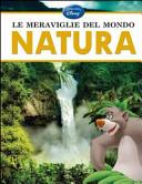 Le meraviglie del mondo. Natura
