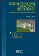 Riqualificazione energetica degli edicifici. Linee guida per progettazione integrata