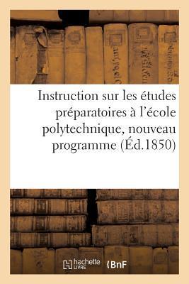 Instruction Sur les Études Préparatoires a l'Ecole Polytechnique, Nouveau Programme