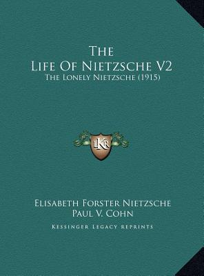 The Life of Nietzsche V2