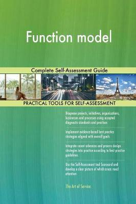 Function Model Complete Self-Assessment Guide
