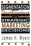 Segmentation & Positioning for Strategic Marketing Decisions