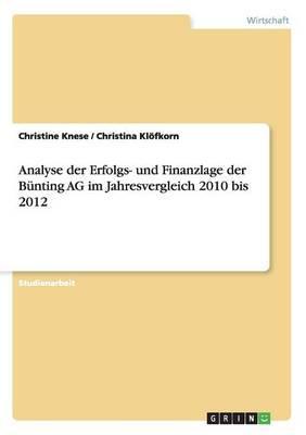 Analyse der Erfolgs- und Finanzlage der Bünting AG im Jahresvergleich 2010 bis 2012
