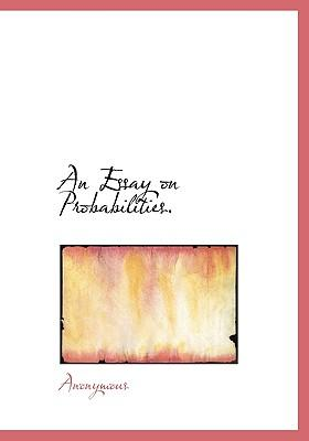 An Essay on Probabilities