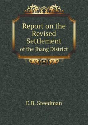Report on the Revised Settlement of the Jhang District