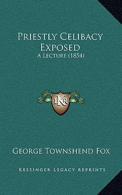 Priestly Celibacy Exposed