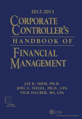 Corporate Controller's Handbook of Financial Management 2012-2013