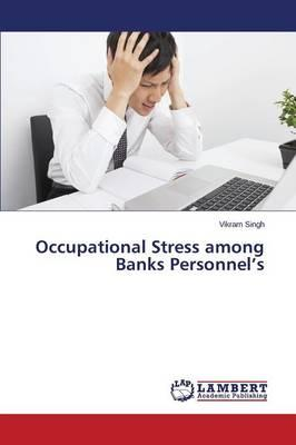 Occupational Stress among Banks Personnel's