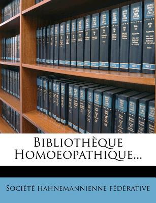 Bibliotheque Homoeopathique.