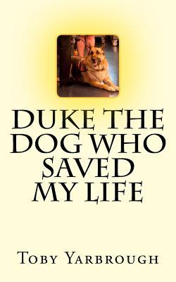 Duke the Dog Who Saved My Life