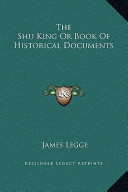 The Shu King Or Book of Historical Documents
