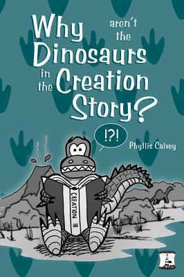 Why Aren't the Dinosaurs in the Creation Story?