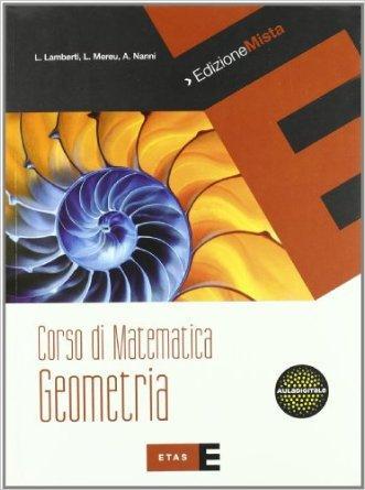 Corso di matematica. Geometria. Per le Scuole superiori. Con espansione online